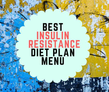 best insulin resistance diet plan menu power to live healthy